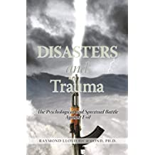 Disasters and Trauma: The Psychological and Spiritual Battle Against Evil