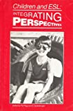 Children and ESL : Integrating Perspectives, , 0939791242