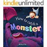 Books for Kids: How to Catch a Monster (Children's book about a Boy and a Cookie Eating Monster / Picture Books / Preschool Books / Ages 3-5, Baby Books, Kids Book)