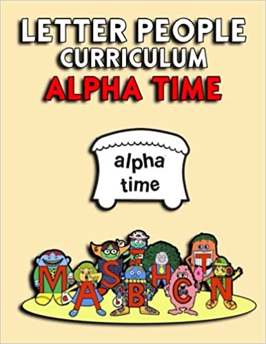 Letter People   Alpha Time Teachers Curriculum: Letter People
