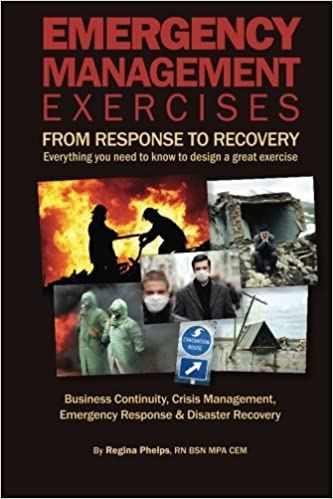 Emergency Management Exercises: From Response to Recovery: Everything you need to know to design a great exercise