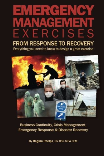 Emergency Management Exercises: From Response to Recovery: Everything you need to know to design a great ()