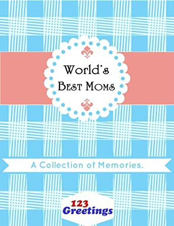 Best Moms: A Collection of Memories eBook: Kathleen Marie Lomba