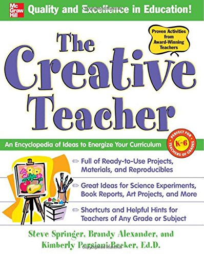 The Creative Teacher: An Encyclopedia of Ideas to Energize Your ...