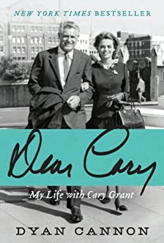 Dear Cary: My Life with Cary Grant by [Cannon, Dyan]