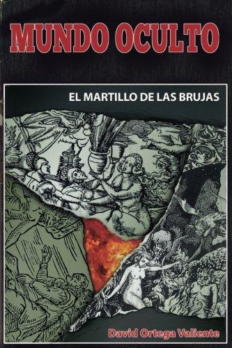 Mundo Oculto-El Martillo de las Brujas (Spanish Edition) [David Ortega Valiente] (Tapa Blanda)
