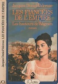 Les fiancées de l'Empire (Les hauteurs de Wagram) par Jacques Doniol-Valcroze