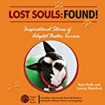 Lost Souls: FOUND!: Inspirational Stories of Adopted Boston Terriers | Kyla Duffy
