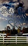 Beneath the Texas Sky, Kasandra Elaine, 097125222X