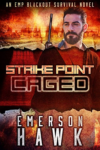 Strike Point - Caged: An EMP Blackout Survival Novel by [Hawk, Emerson]
