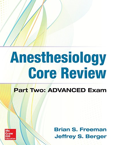 Anesthesiology Core Review: Part Two ADVANCED Exam