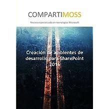 Creación de ambientes de desarrollo para SharePoint 2016 (Spanish Edition)