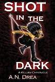 Shot in the Dark: A Killian McBride Novel (Volume 1)