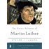 The Heroic Boldness of Martin Luther (A Long Line of Godly Men Series Book 5)
