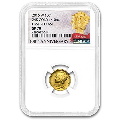 2016 W 1/10 oz Gold Mercury Dime SP-70 NGC/PCGS (Various Labels) Dime SP70 PCGS