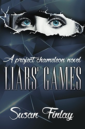 Liars' Games (Project Chameleon Book 1) by [Finlay, Susan]