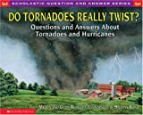Do Tornadoes Really Twist?, Melvin Berger and Gilda Berger, 0439095840