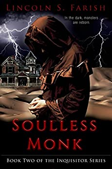 Soulless Monk (Inquisitor Series Book 2) by [Farish, Lincoln]