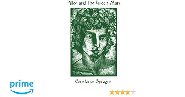 Alice and the Green Man: Restored Edition: Constance Sprague ...