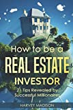img - for How to be a Real Estate Investor: 21 Tips Revealed by Successful Millionaires (Daily Advice) book / textbook / text book