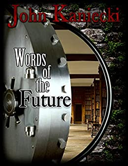 Words of the Future by [Kaniecki, John]
