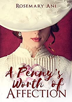 A Penny's Worth of Affection: A Historical Romance Novel by [Ani, Rosemary]