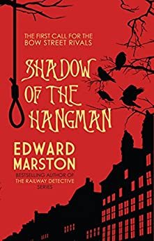 Shadow of the Hangman (Bow Street Rivals) by [Marston, Edward]