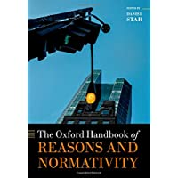 The Oxford Handbook of Reasons and Normativity