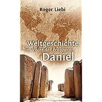 Weltgeschichte im Visier des Propheten Daniel