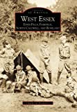 Front cover for the book West Essex, Essex Fells, Fairfield, North Caldwell and Roseland by Jr. Charles A. Poekel