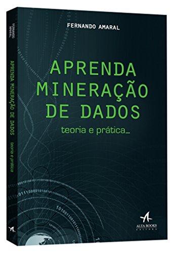 Aprenda Mineração de Dados. Teoria e Prática
