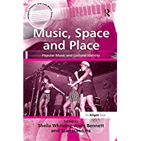 Music, Space and Place: Popular Music and Cultural Identity (Ashgate Popular and Folk Music) book cover