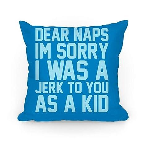 Funda de cojín para sofá con Dear Naps Im Sorry I Was A ...