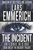 The Incident: Inferno Rising: Book One of The Incident Trilogy (THE INCIDENT: A Sam Jameson Espionage & Suspense Trilogy) by  Lars Emmerich in stock, buy online here
