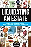 img - for Liquidating an Estate: How to Sell a Lifetime of Stuff, Make Some Cash, and Live to Tell About It book / textbook / text book