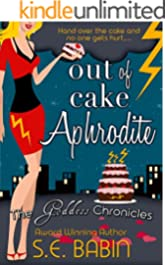 Out of Cake Aphrodite (The Goddess Chronicles Book 6)