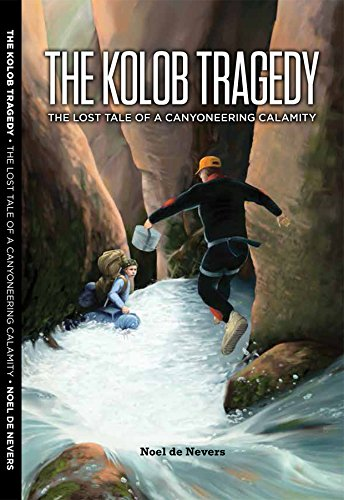 The Kolob Tragedy - the lost tale of a canyoneering calamity
