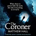 The Coroner: Coroner Jenny Cooper, Book 1 Audiobook by Matthew Hall Narrated by Sian Thomas