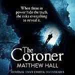 The Coroner: Coroner Jenny Cooper, Book 1   Matthew Hall