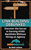 Link Building Debunked: Discover the Secret to Earning Huge...