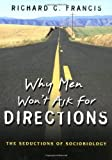 Why Men Won't Ask for Directions, Richard C. Francis, 0691057575