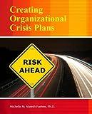 Creating Organizational Crisis Plans, Maresh Fuehrer, Michelle M., 1465219080