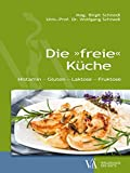 """Die """"freie"""" Küche: Histamin - Gluten - Laktose - Fruktose"""