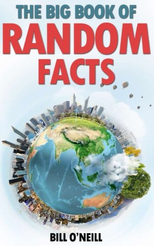 The Big Book of Random Facts: 1000 Interesting Facts And Trivia (Interesting Trivia and Funny Facts) (Volume 1)
