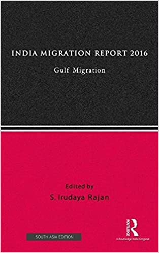 India Migration Report 2016: Gulf migration