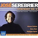 Serebrier: Symphony No.1 (Symphony No.1/ Violin Concerto/ Double Bass Concerto)