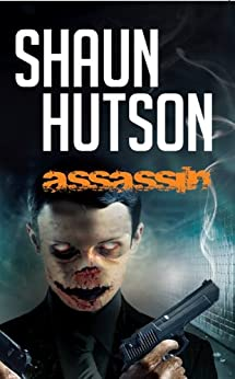 Assassin: Underworld meets other world in this terrifying tale of horror by [Hutson, Shaun]