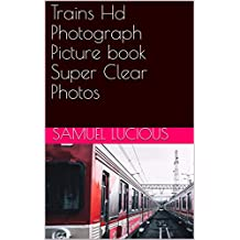 Trains Hd Photograph Picture book Super Clear Photos