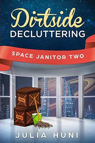Dirtside Decluttering: Space Janitor Two by [Huni, Julia]