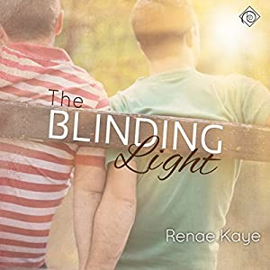 The Blinding Light Audiobook by Renae Kaye Narrated by Jonathan Young